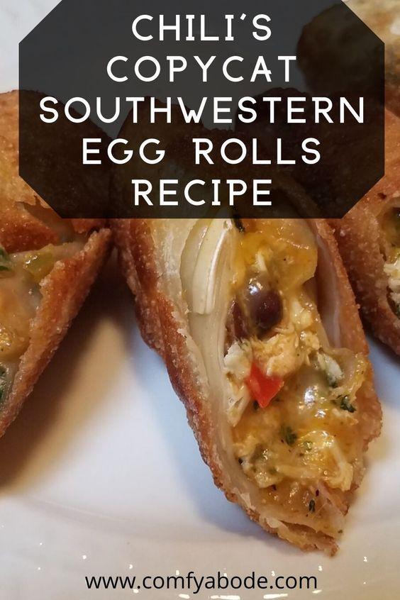 Chili's Copycat Southwestern Egg Rolls Recipe